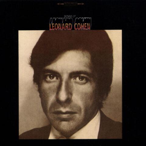 Leonard Cohen, Songs of Leonard Cohen.