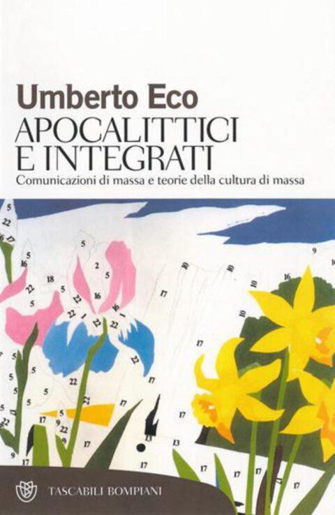 Umberto Eco, Apocalittici e Integrati.